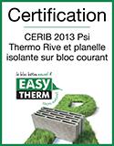 EASYTHERM - Certification CERIB 2013 Psi Thermo Rive et planelle isolante sur bloc courant